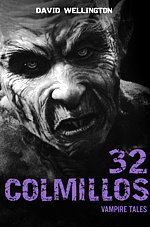 32 colmillos, de David Wellington