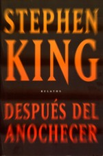 Relatos Stephen King | Después del Anochecer
